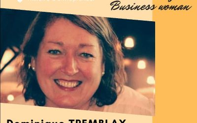 ENTREPRENEUSE QUEBECOISE- DOMINIQUE TREMBLAY- LE MARDI 15 OCTOBRE A 18H